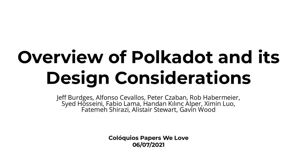 Overview of Polkadot and its Design Considerati...