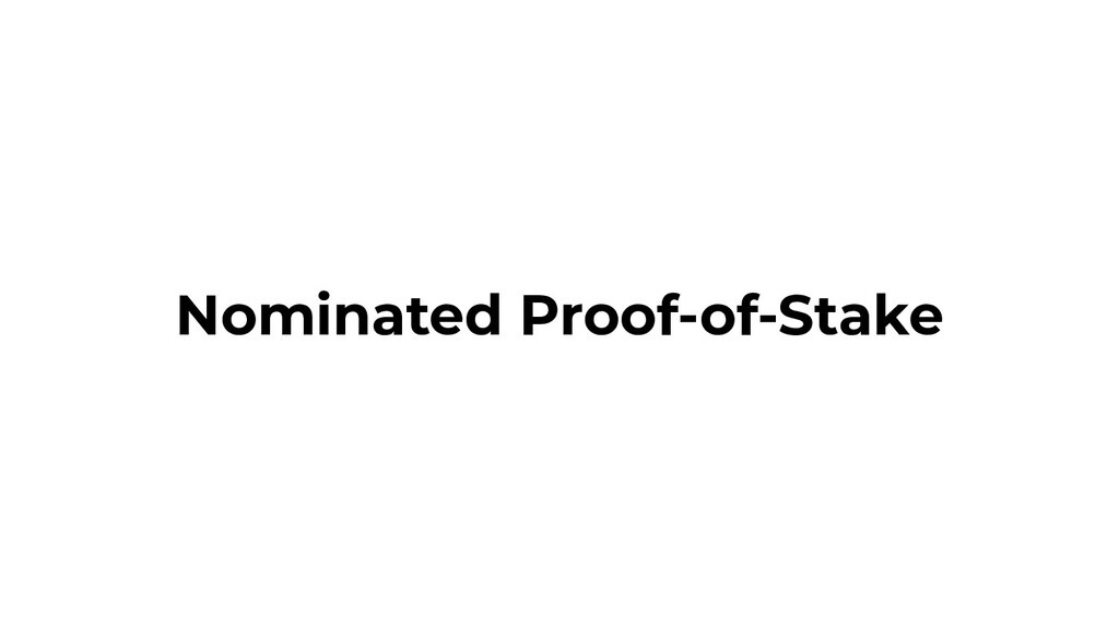 Nominated Proof-of-Stake
