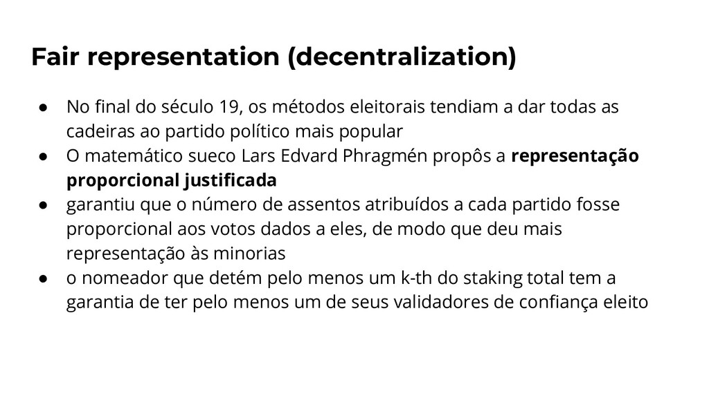 Fair representation (decentralization) ● No fina...