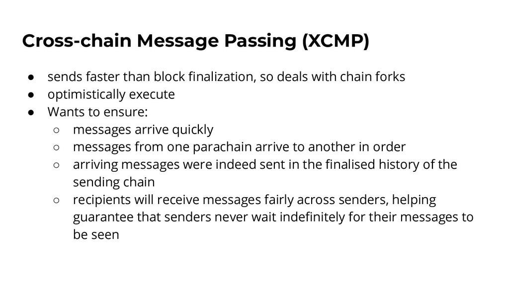 Cross-chain Message Passing (XCMP) ● sends fast...