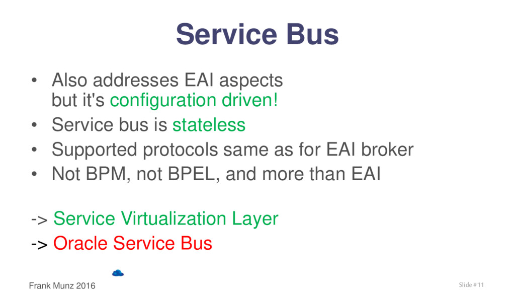 Service Bus • Also addresses EAI aspects but it...