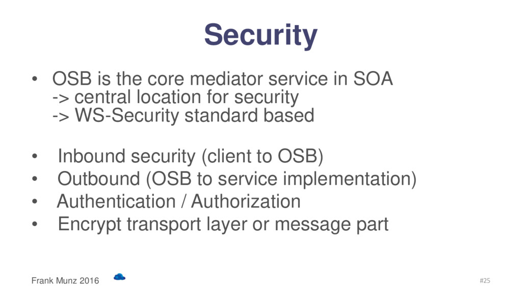 Security • OSB is the core mediator service in ...