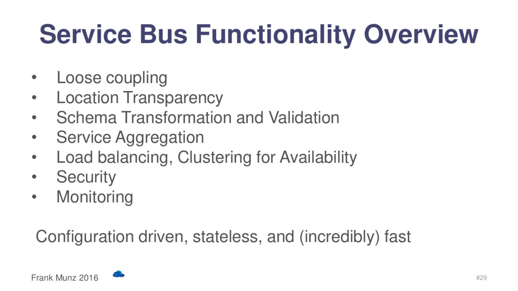 Service Bus Functionality Overview • Loose coup...