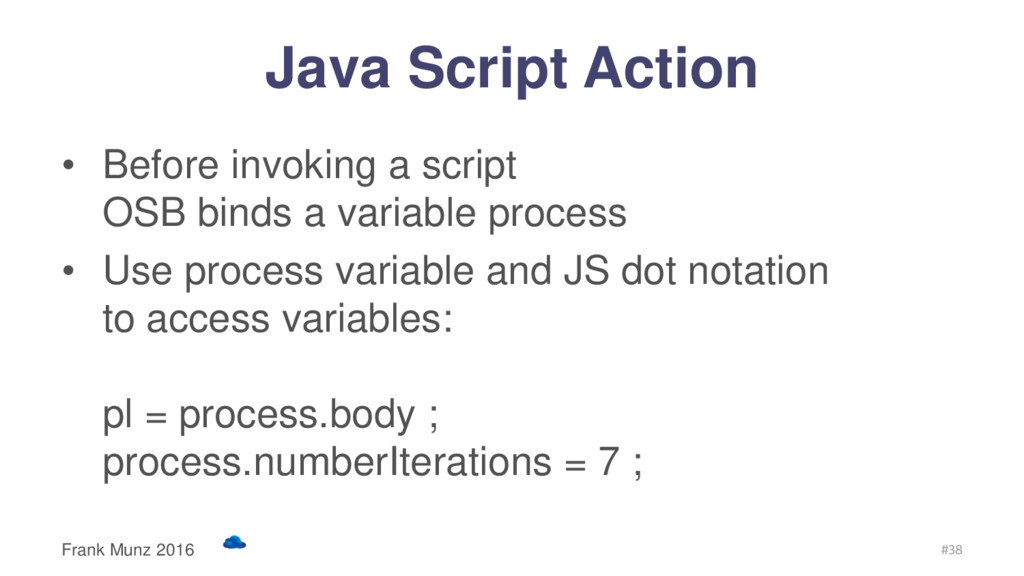 Java Script Action • Before invoking a script O...