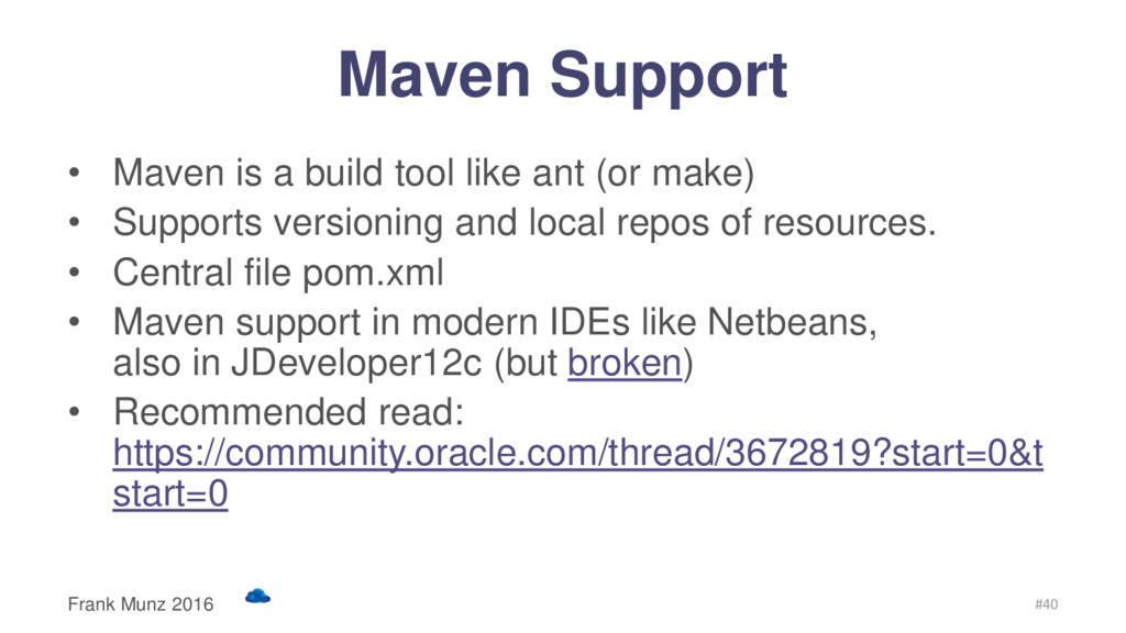 Maven Support • Maven is a build tool like ant ...