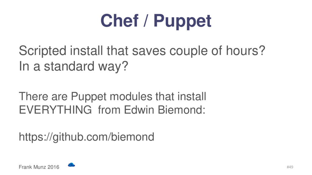 Chef / Puppet Scripted install that saves coupl...