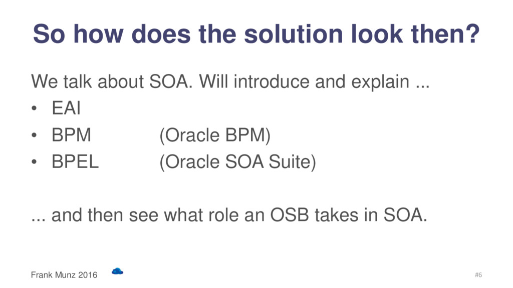 So how does the solution look then? We talk abo...