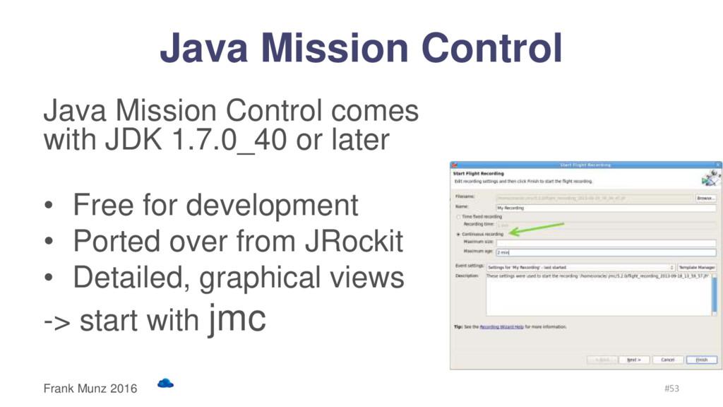Java Mission Control Java Mission Control comes...