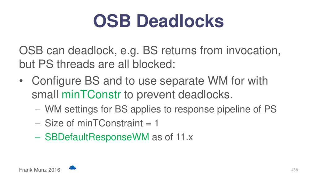 OSB Deadlocks OSB can deadlock, e.g. BS returns...