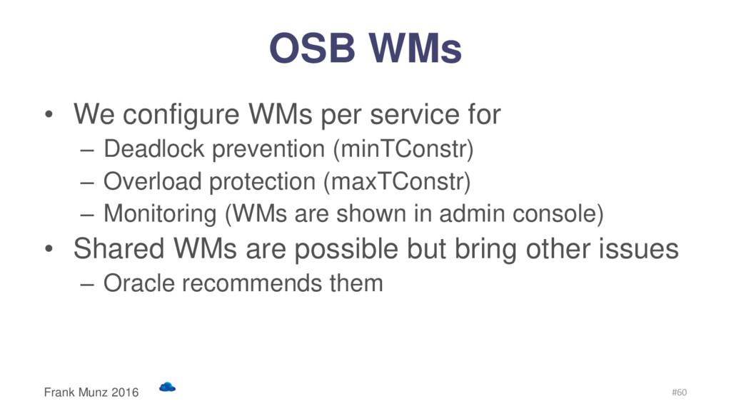 OSB WMs • We configure WMs per service for – De...
