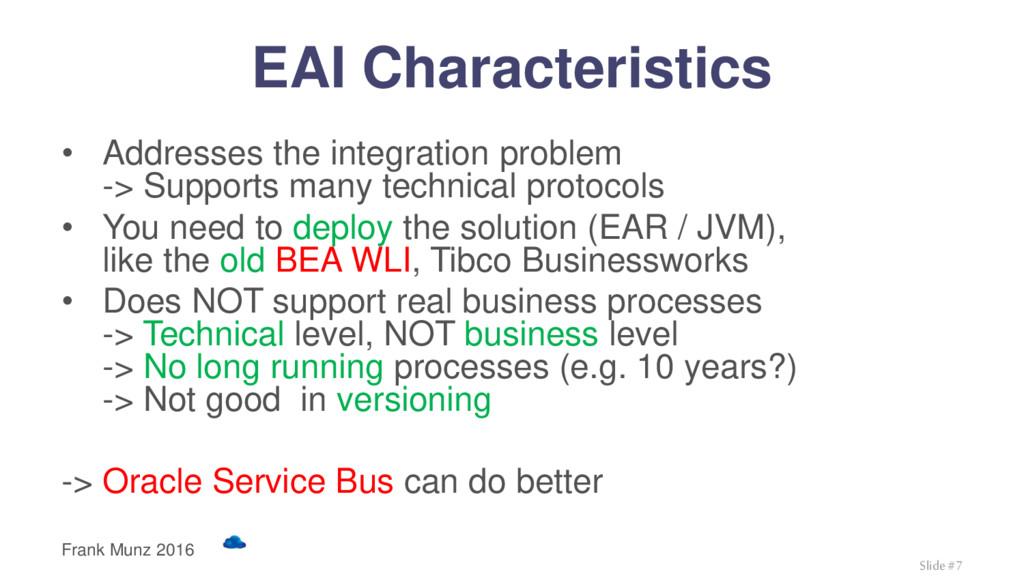 EAI Characteristics • Addresses the integration...