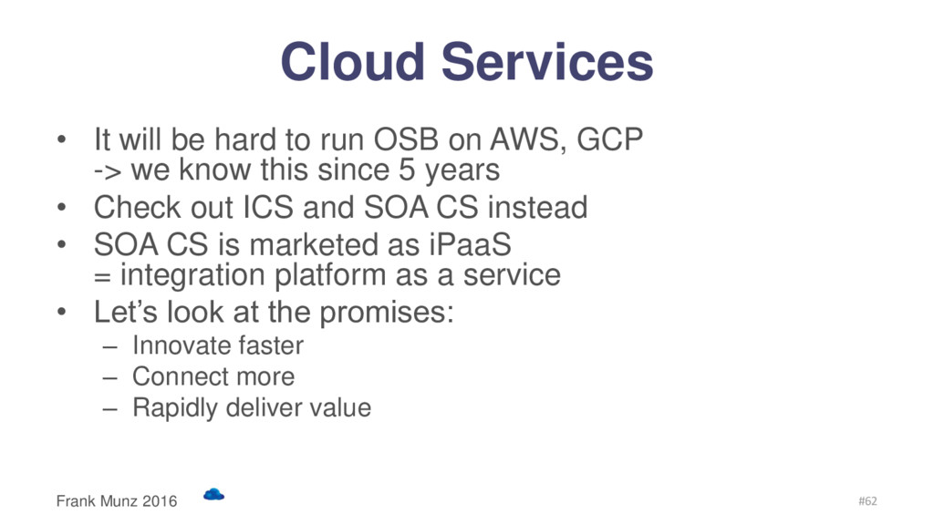 Cloud Services • It will be hard to run OSB on ...