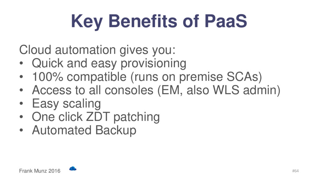 Key Benefits of PaaS Cloud automation gives you...