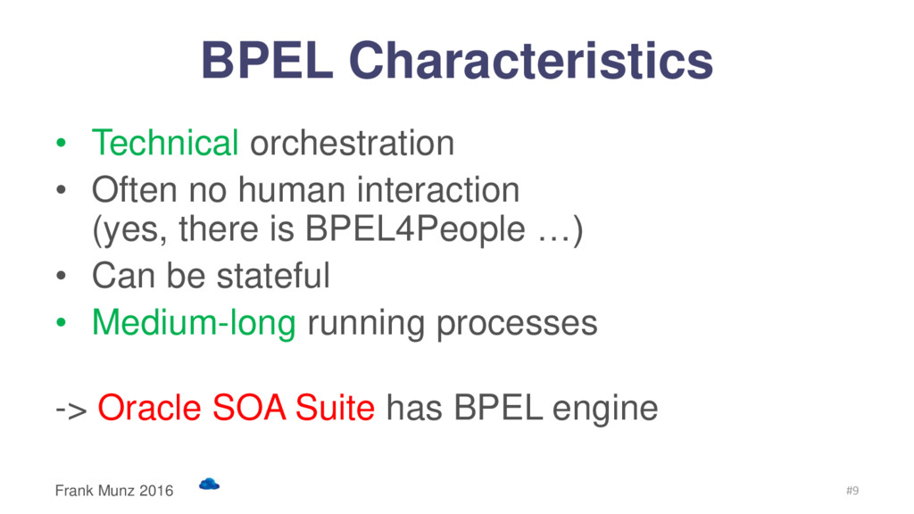 BPEL Characteristics • Technical orchestration ...