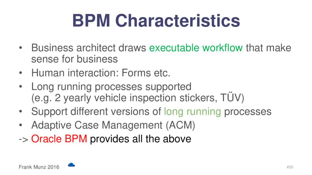 BPM Characteristics • Business architect draws ...