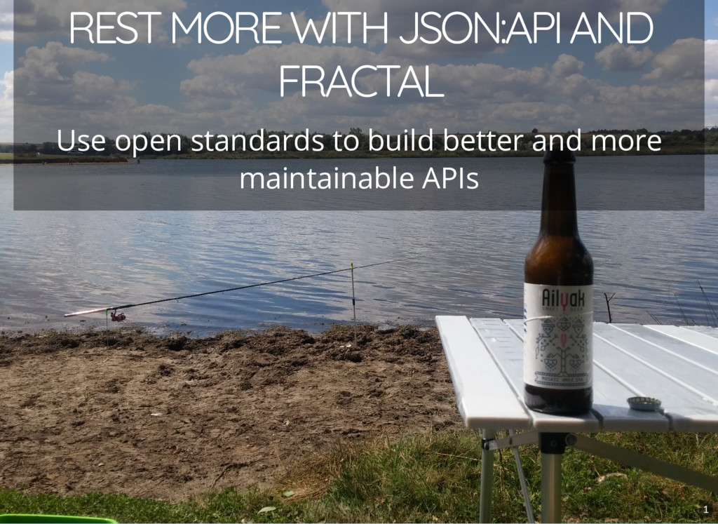 REST MORE WITH JSON:API AND FRACTAL Use open st...