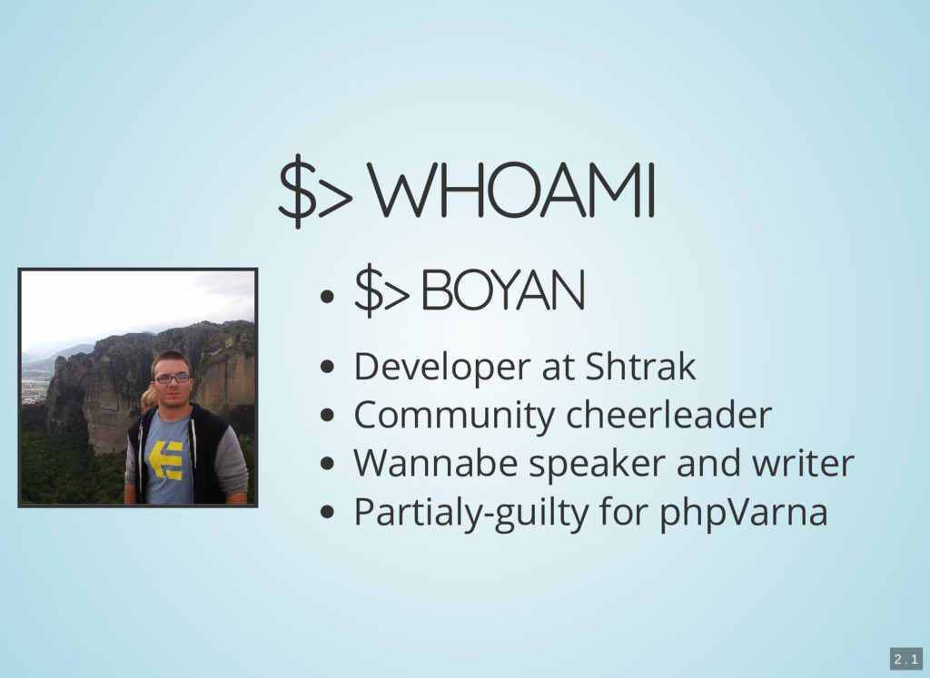 $> WHOAMI $> BOYAN Developer at Shtrak Communit...