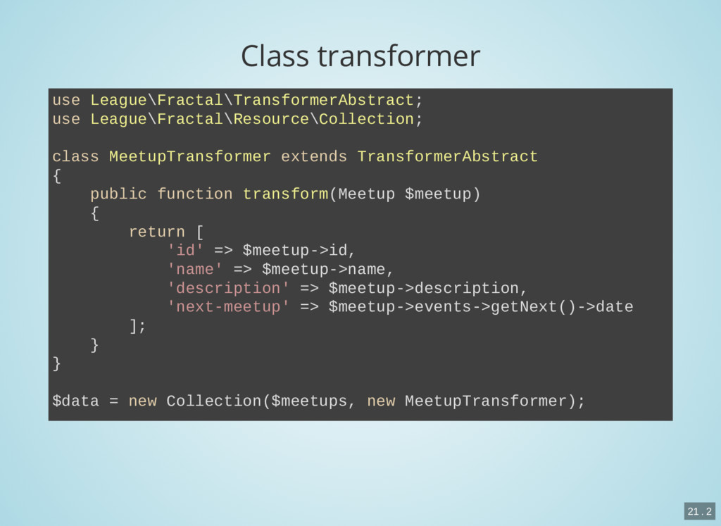 Class transformer use League\Fractal\Transforme...