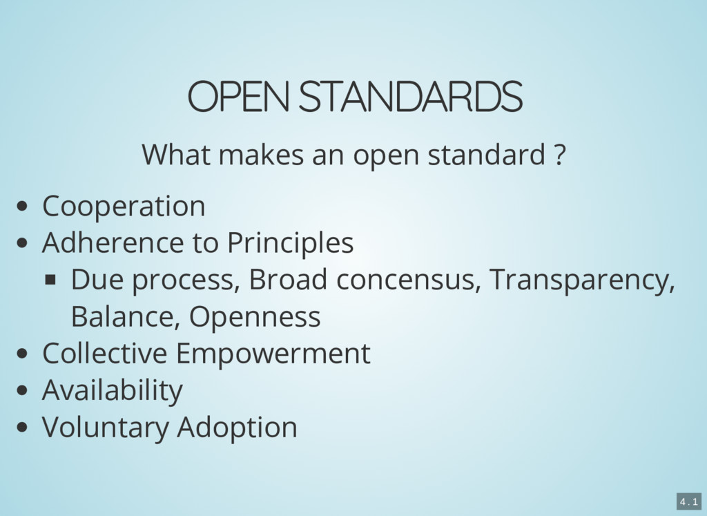 OPEN STANDARDS What makes an open standard ? Co...