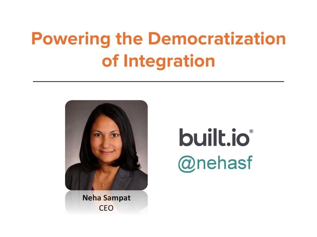 Neha Sampat  CEO  Powering the Democra...
