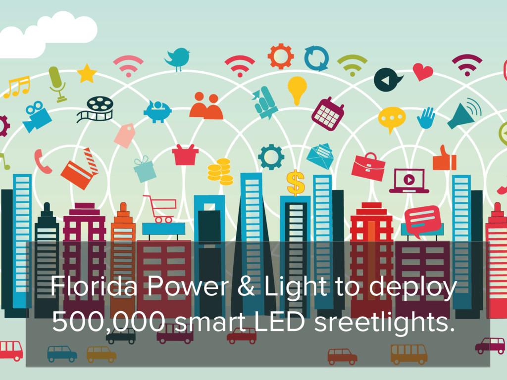 Florida Power & Light to deploy 500,000 smart L...
