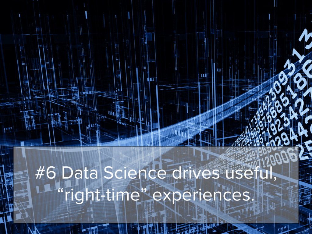 """#6 Data Science drives useful, """"right-time"""" exp..."""