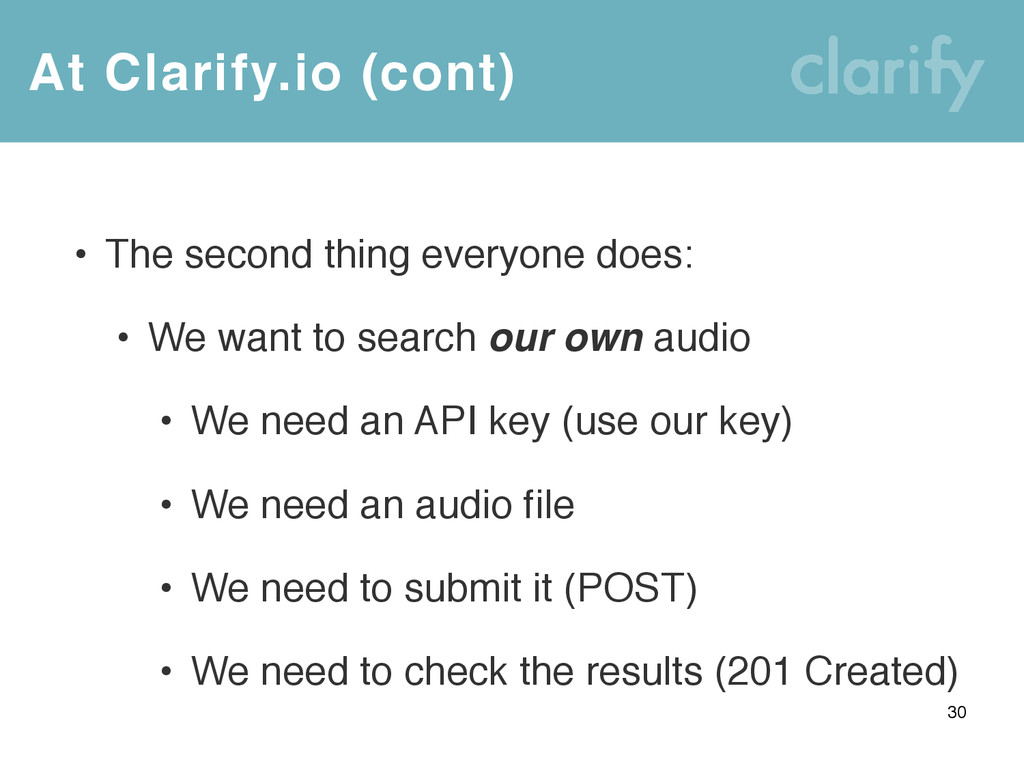 At Clarify.io (cont) 30 • The second thing ever...
