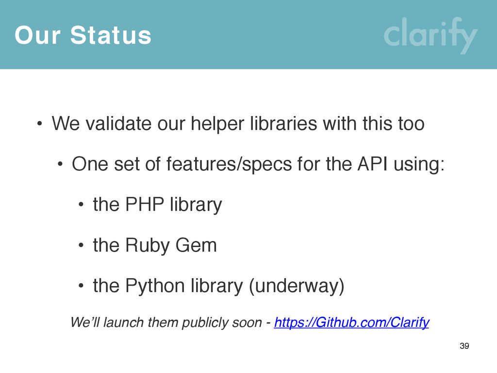 Our Status 39 • We validate our helper librarie...