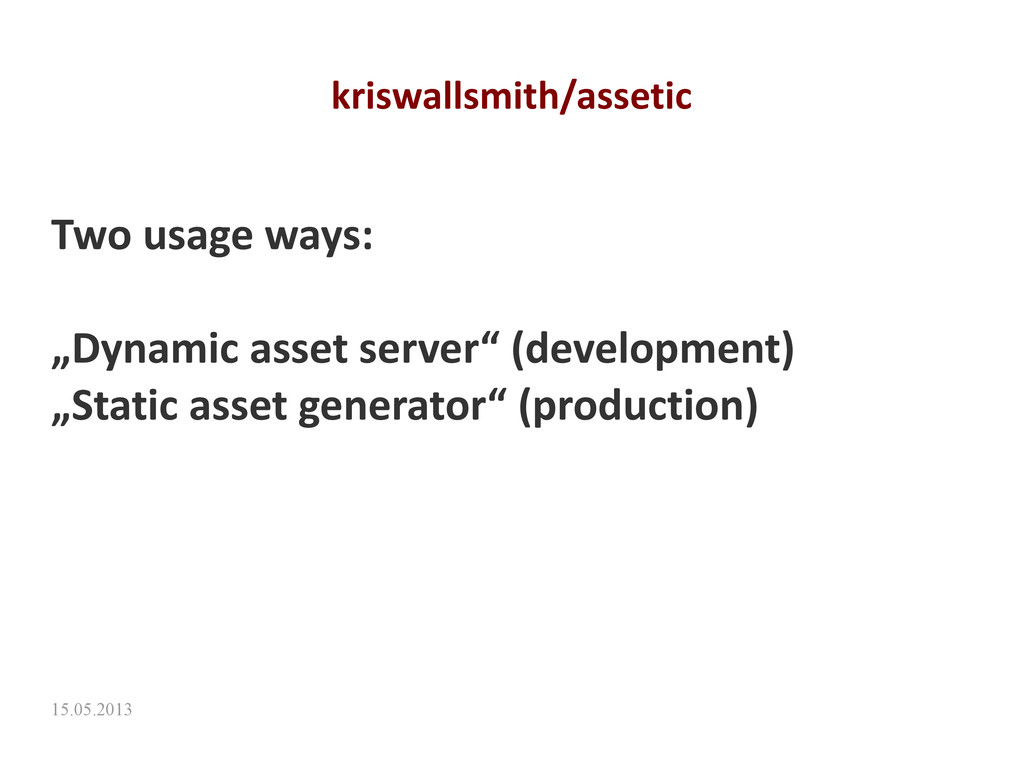 15.05.2013 kriswallsmith/assetic Two usage ways...