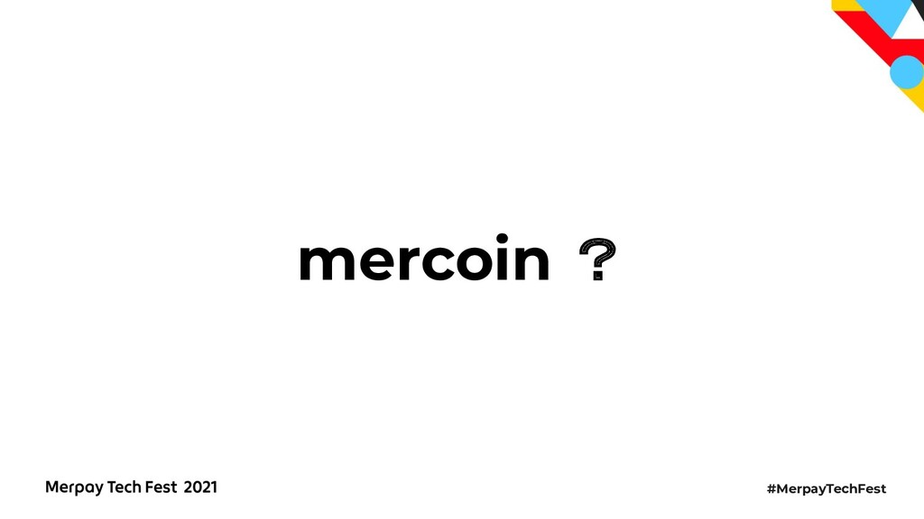 #MerpayTechFest mercoin ?