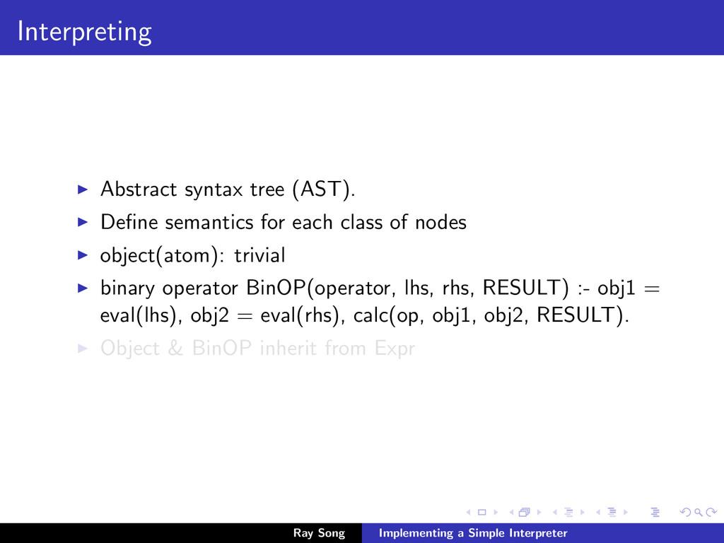 Interpreting Abstract syntax tree (AST). Define ...