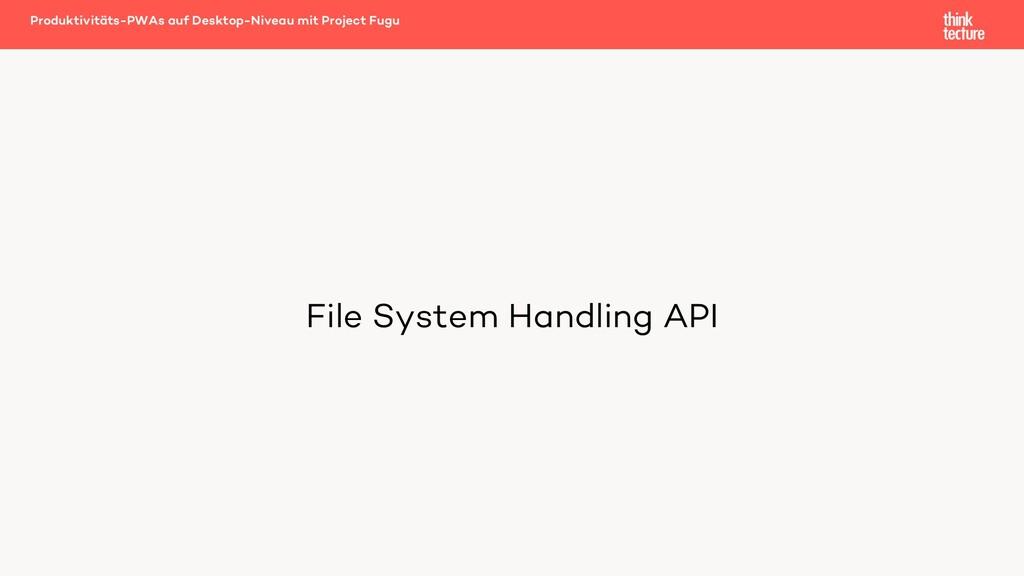 File System Handling API Produktivitäts-PWAs au...