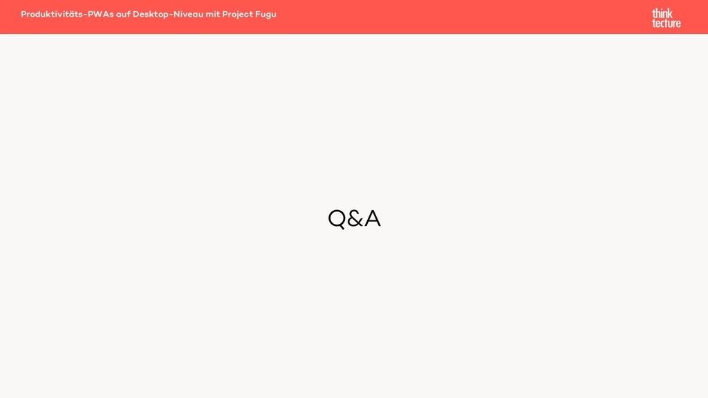 Q&A Produktivitäts-PWAs auf Desktop-Niveau mit ...