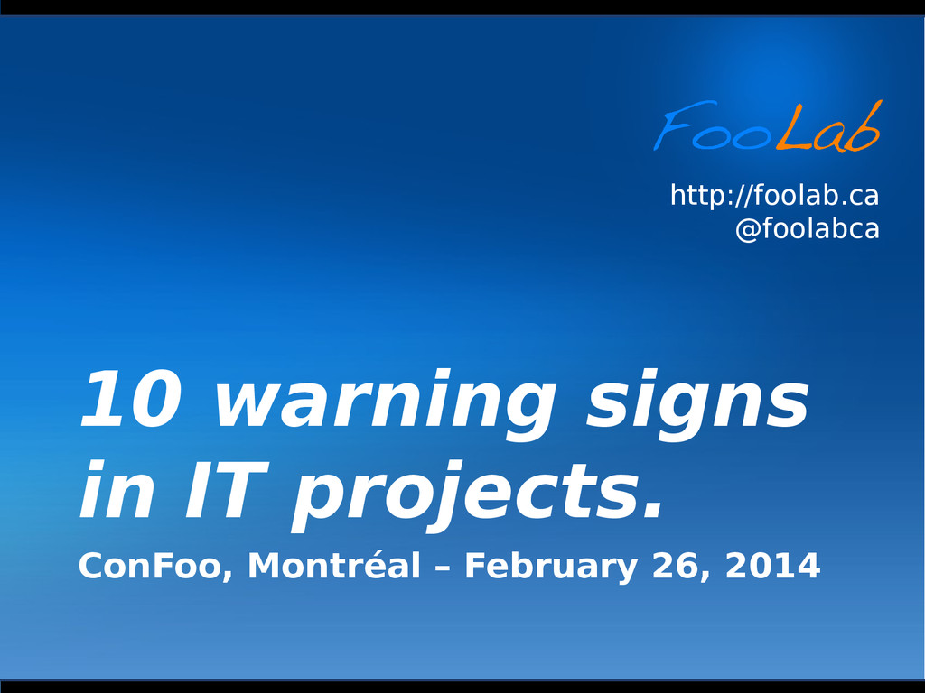 http://foolab.ca @foolabca 10 warning signs in ...