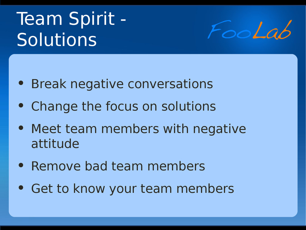 Team Spirit - Solutions • Break negative conver...