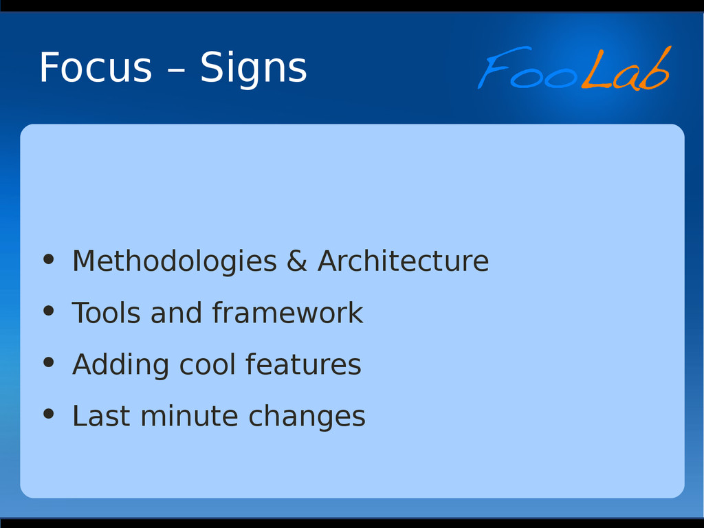 Focus – Signs • Methodologies & Architecture • ...