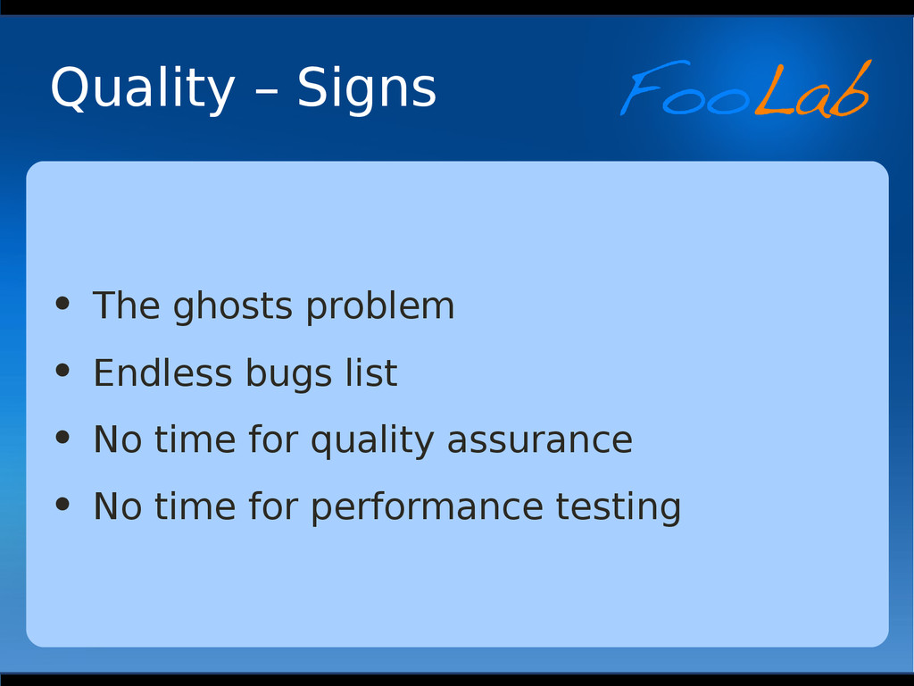 Quality – Signs • The ghosts problem • Endless ...