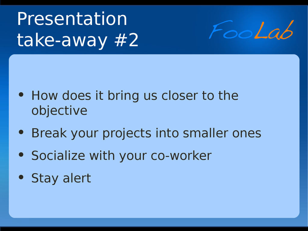 Presentation take-away #2 • How does it bring u...