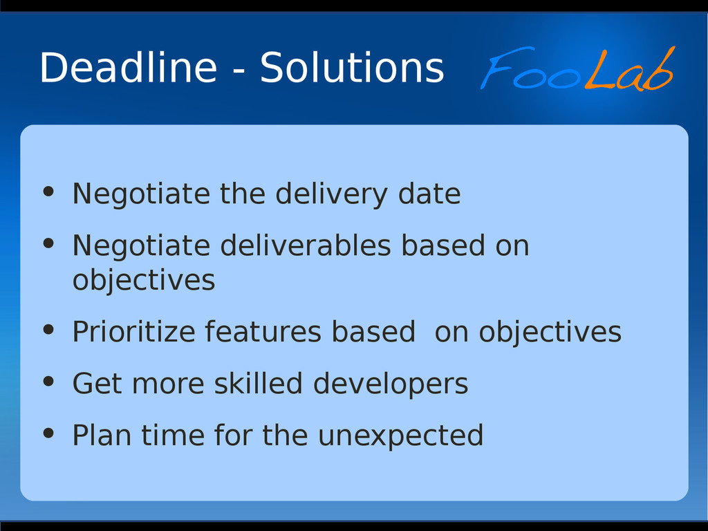 Deadline - Solutions • Negotiate the delivery d...