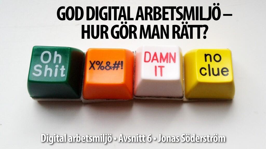 GOD DIGITAL ARBETSMILJÖ – HUR GÖR MAN RÄTT? Di...