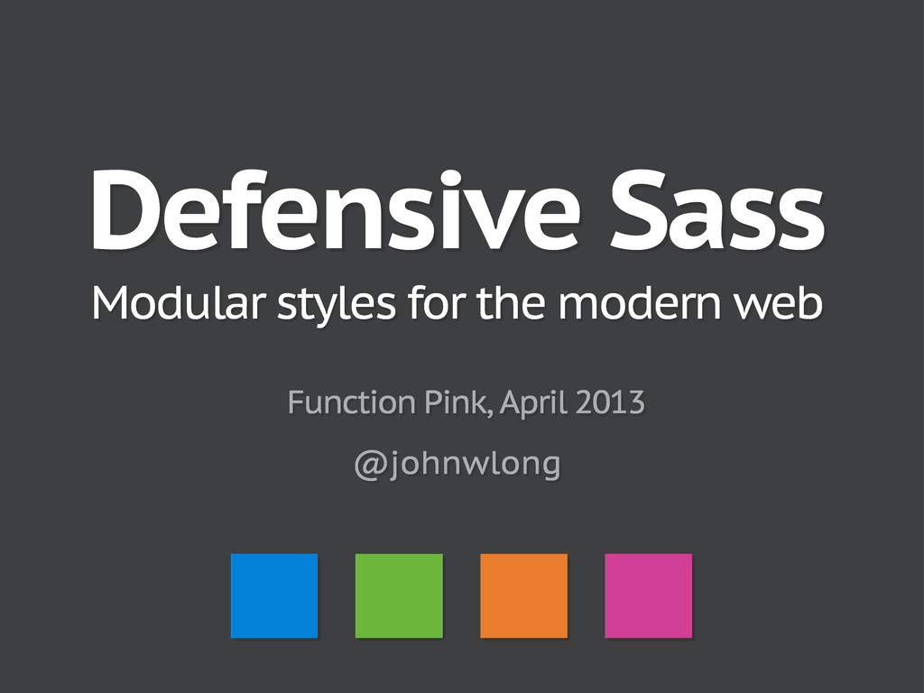 Defensive Sass Modular styles for the modern we...
