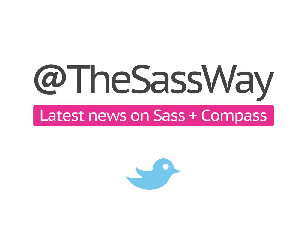 TheSassWay Latest news on Sass + Compass @ B