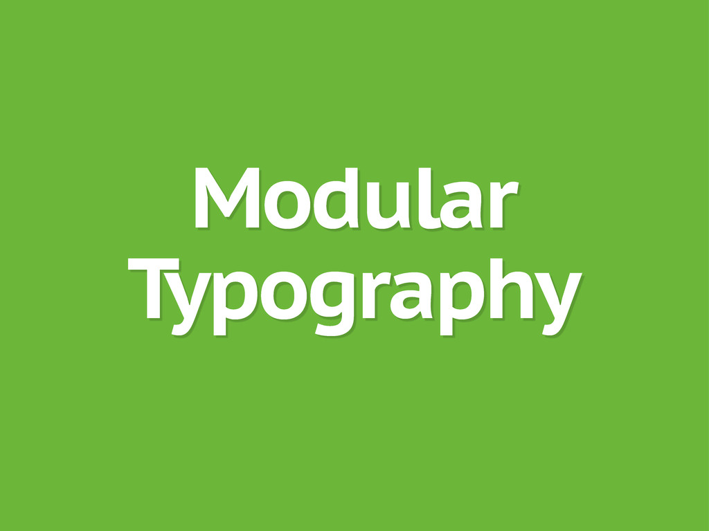 Modular Typography