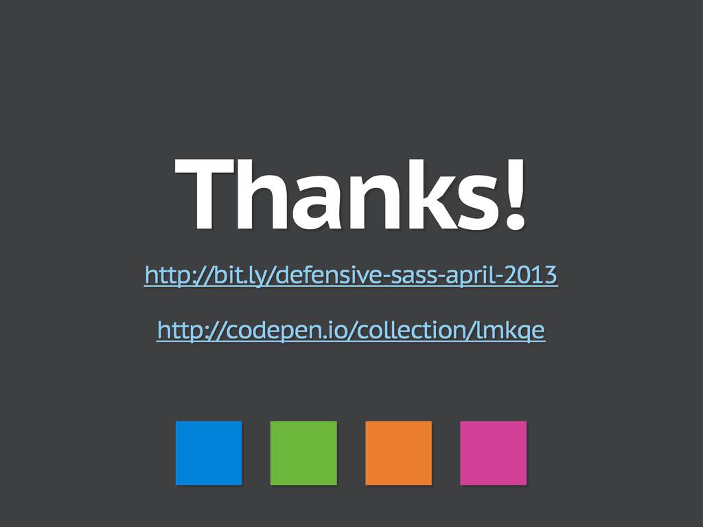 Thanks! http://bit.ly/defensive-sass-april-2013...
