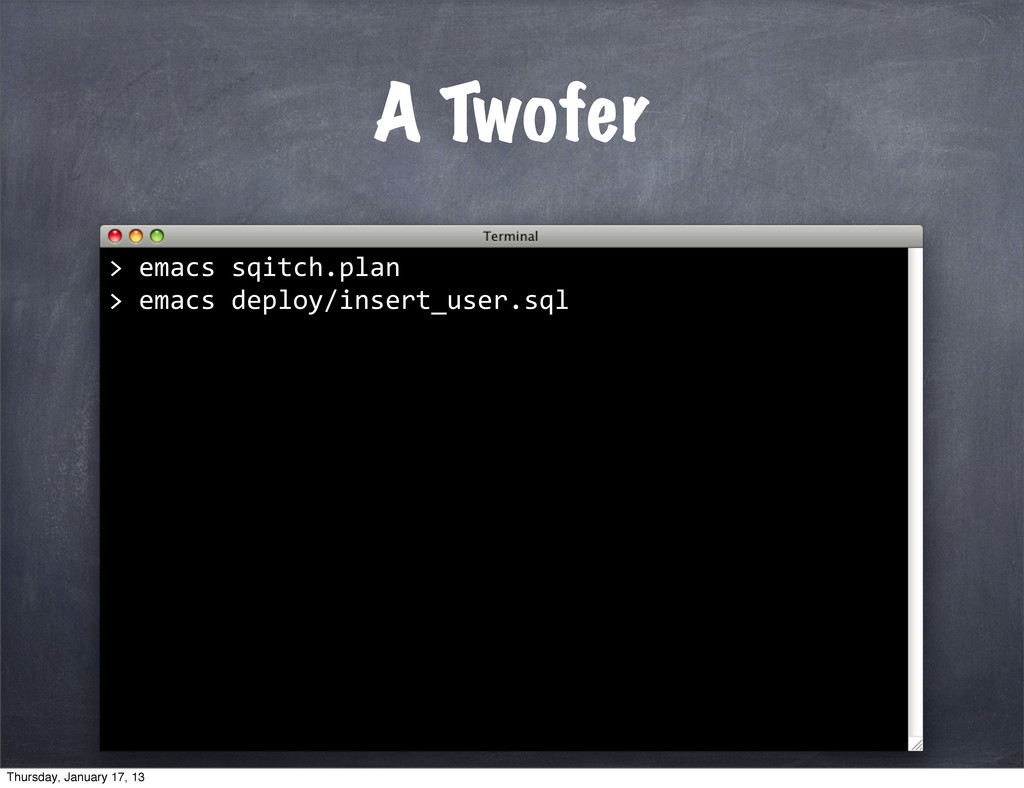 > emacs sqitch.plan > > emacs deplo...
