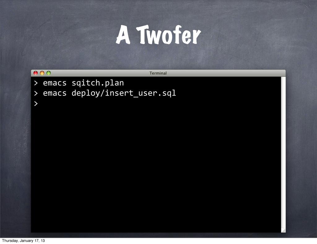 A Twofer >   emacs sqitch.plan > em...
