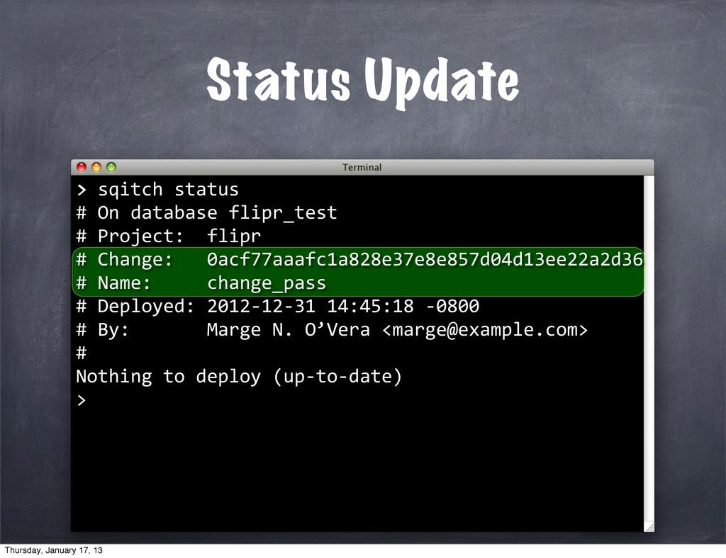 Status Update > > sqitch status  # ...