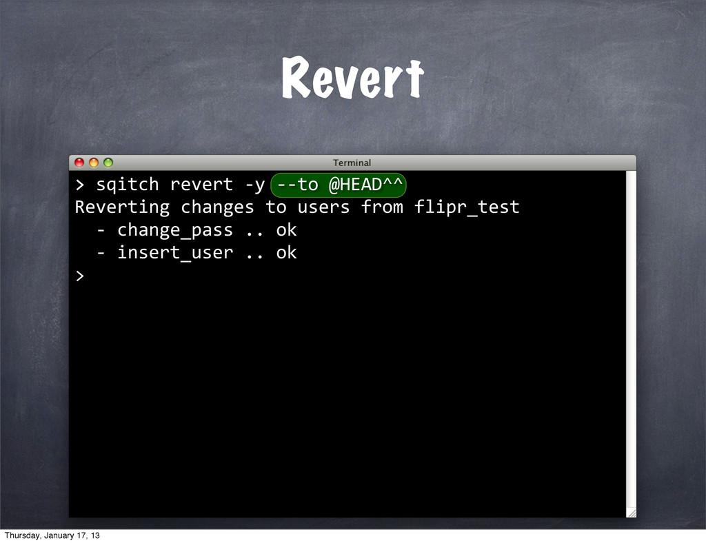 Revert > > sqitch revert -‐y -‐-...