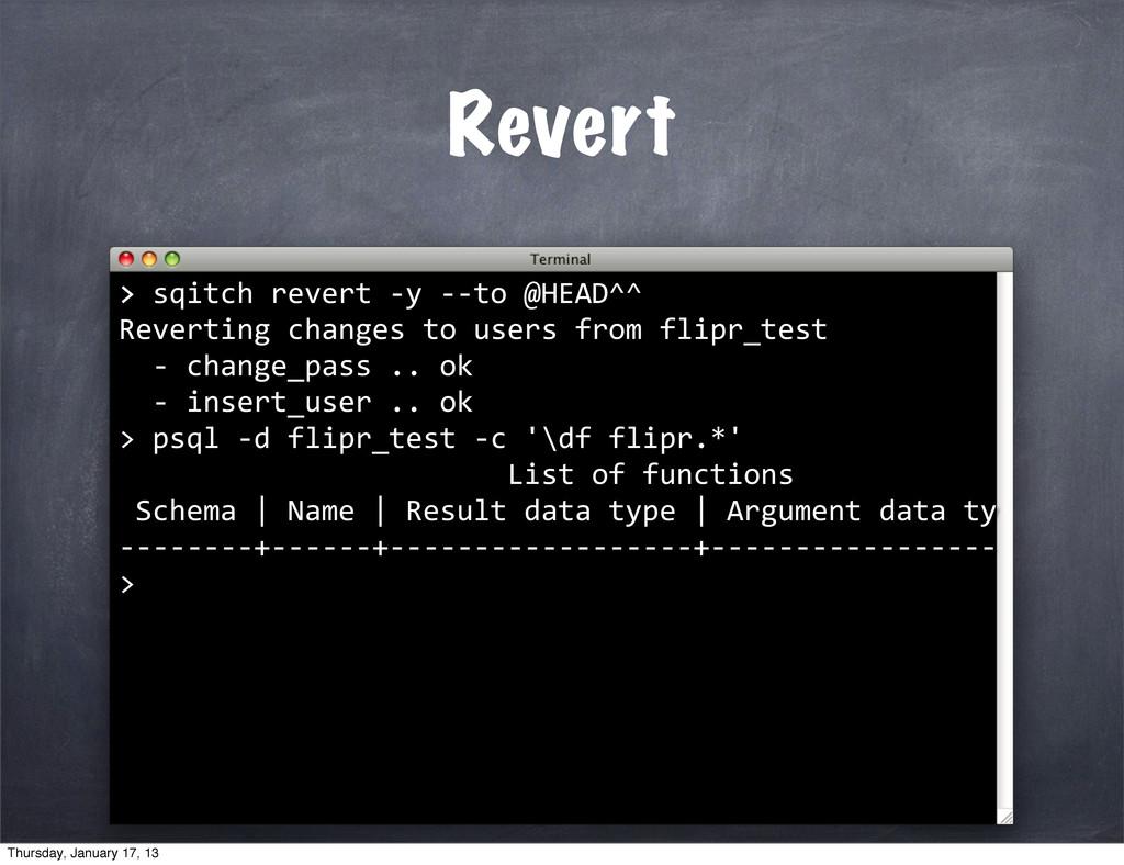 Revert >   psql -‐d flipr_test ...