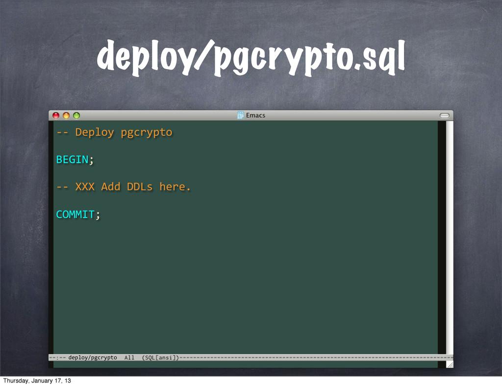 deploy/pgcrypto deploy/pgcrypto.sql -‐-‐ D...